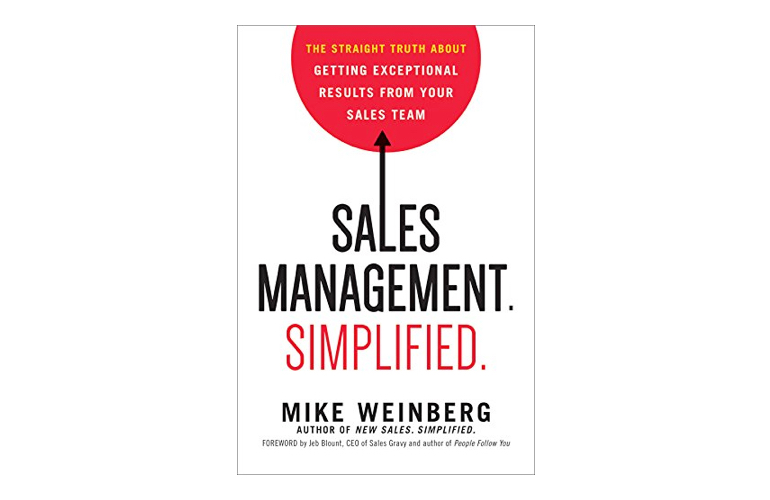 Sales management simplified - Mike Weinberg